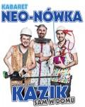 Kabaret NEO-NÓWKA - Nowy Program: Kazik Sam wDomu