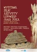 Otwarcie Wystawy Prac Artysty Ludowego Jana Puka